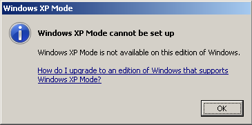 Windows XP Mode cannot be set up. Windows XP Mode is not available on this edition of Windows